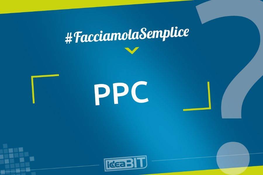 Acronimo di Pay Per Click, una modalità di pubblicità online dove l'inserzionista paga una tariffa unitaria solo quando un utente clicca sull'annuncio pubblicitario.