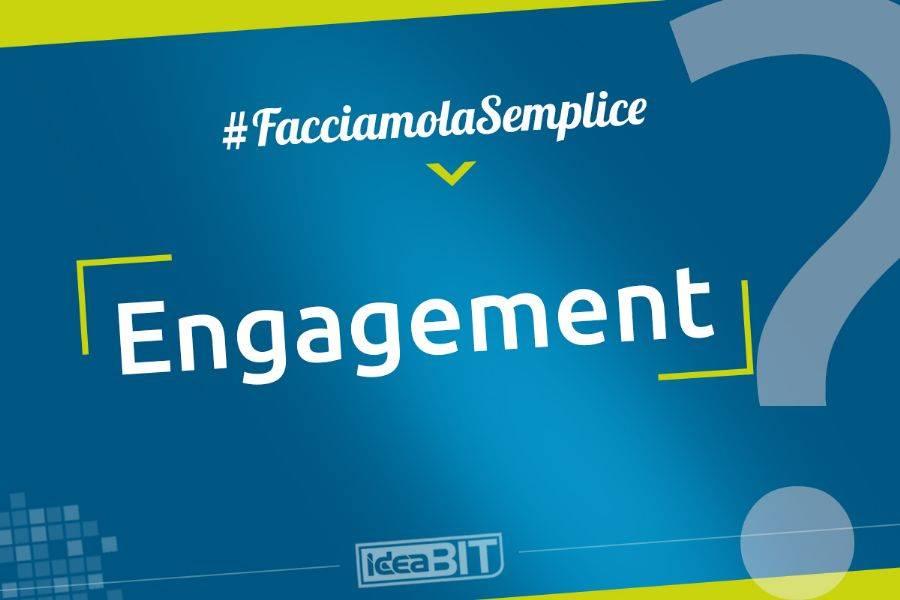 """Engagement, significa """"coinvolgimento"""", è un termine importante nel Marketing dei Social Network, e indica il livello di partecipazione degli utenti."""