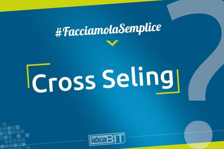 Tecnica di vendita che mira ad aumentare il valore dello scambio proponendo prodotti o servizi collegati con la scelta d'acquisto iniziale, rendendola più completa.