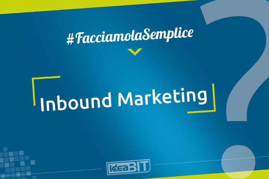 L'Inbound marketing è una modalità di marketing che ha l'obiettivo di attrarre potenziali clienti (outside-in).