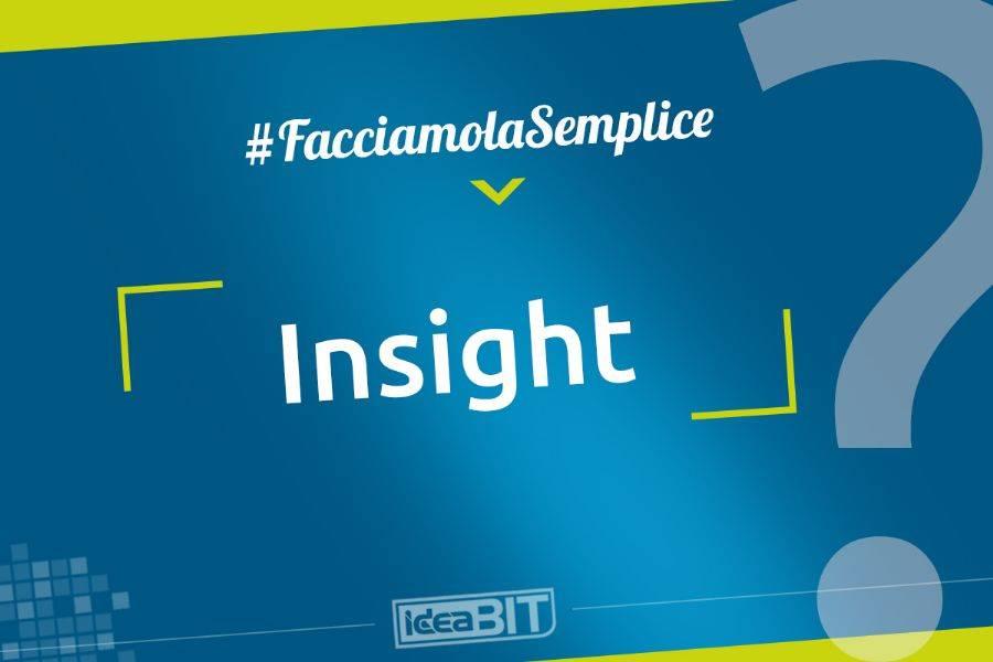 Insight è un termine di origine inglese usato in psicologia che indica il concetto di
