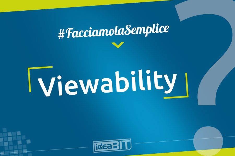 La Viewability è una metrica che serve a misurare quanto i banner pubblicitari vengono visti dagli utenti.